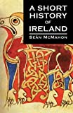 McMahon, Sean: A Short History of Ireland