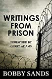 Adams, Gerry: Bobby Sands: Writings from Prison