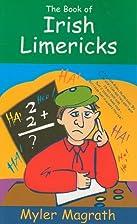 The Book of Irish Limericks by Myler Magrath