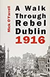 O'Farrell, Mick: A Walk through Rebel Dublin 1916