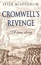 Cromwell's Revenge: A True Story by Peter…