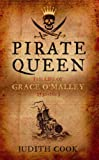 Cook, Judith: Pirate Queen: The Life of Grace O'Malley, 1530-1603