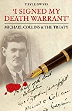 I Signed My Death Warrant - Michael Collins…