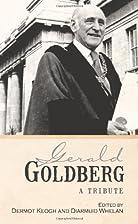 Gerald Goldberg: A Tribute by Dermot Keogh