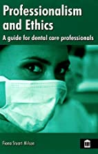 Professionalism and Ethics for Dental Care…