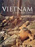 Gutzman, Philip: Vietnam: A Visual Encyclopedia
