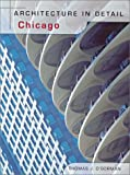 Ehrlich, Doreen: Architecture in Detail: Chicago