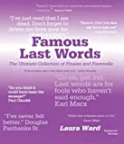Ward, Laura: Famous Last Words: The Ultimate Collection of Finales and Farewells