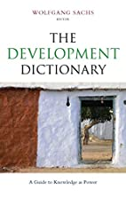 The Development Dictionary: A Guide to…