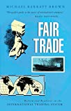 Brown, Michael B.: Fair Trade: Reforming the International Trading System