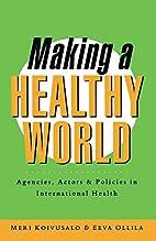 Making A Healthy World: Agencies, Actors and…