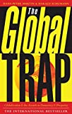 Martin, Hans-Peter: The Global Trap: Globalization and the Assault on Prosperity and Democracy