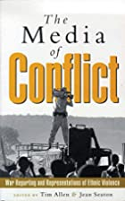 The Media of Conflict: War Reporting and…
