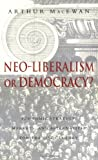Arthur MacEwan: Neo-Liberalism or Democracy?: Economic Strategy, Markets, and Alternatives for the 21st Century