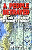 Melvern, Linda: A People Betrayed: The Role of the West in Rwanda's Genocide