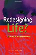 Redesigning Life?: The Worldwide Challenge…