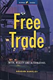 Dunkley, Graham: Free Trade: Myth, Reality, and Alternatives