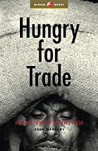 Hungry For Trade: How the Poor Pay for Free…