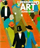 Green, Oliver: Underground Art: London Transport Posters 1908 to the Present