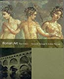 Ramage, Nancy H.: Roman Art : Romulus to Constantine