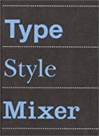 Type Style Mixer by Wiebke Holjes