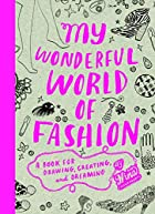 My Wonderful World of Fashion: A Book for…