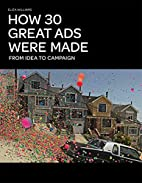 How 30 Great Ads Were Made: From Idea to…