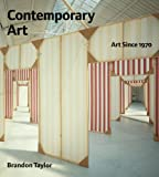 Taylor, Brandon: Contemporary Art: Art Since 1970