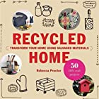 Recycled Home: Transform Your Home Using…