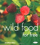 Wild Food For Free by Jonathan Hilton