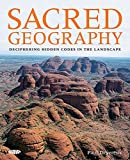 Devereux, Paul: Sacred Geography: Deciphering Hidden Codes in the Landscape