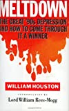 William Houston: Meltdown: Great 90's Depression and How to Come Through it a Winner