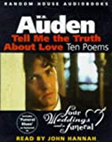 Auden, W. H.: Tell Me the Truth About Love
