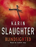 Blindsighted [Abridged] by Karin Slaughter