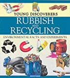 Morgan, Sally: Rubbish and Recycling (Young Discoverers)