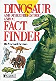 Michael Benton: Dinosaur and Other Prehistoric Animal Fact Finder
