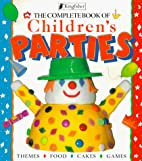 The Complete Book of Children's Parties by…