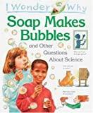 Taylor, Barbara: I Wonder Why Soap Makes Bubbles: And Other Stories About Science