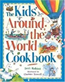 Robins, Deri: The Kids' Around the World Cookbook