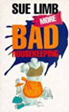 More Bad Housekeeping by Sue Limb