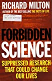 Milton, Richard: Forbidden Science: Suppressed Research That Could Change Our Lives