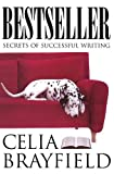 Brayfield, Celia: Bestseller : Secrets of Successful Writing