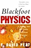 F.DAVID PEAT: Blackfoot Physics: A Journey into the Native American Universe