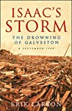 Erik Larson: Isaac's Storm: The Drowning of Galveston