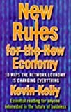 Kelly, Kevin: New Rules for the New Economy: 10 Ways the Network Economy is Changing Everything
