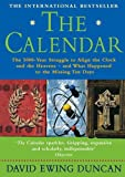 Duncan, David Ewing: The Calendar: The 5000-year Struggle to Align the Clock and the Heavens - and What Happened to the Missing Ten Days