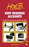 Taylor, Peter: Keep Business Accounts: 3rd edition
