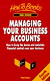 Peter Taylor: 'Managing Your Business Accounts: A Handbook for Business Owners, Managers and Students (Small Business)'