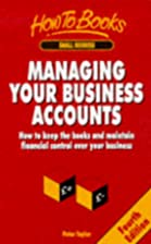 Managing Your Business Accounts by Peter…