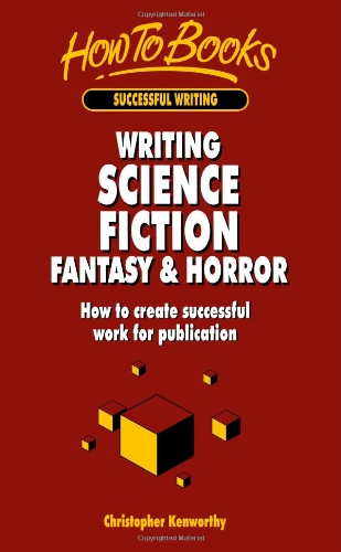 writing-science-fiction-fantasy-horror-how-to-create-successful-work-for-publication-successful-writing